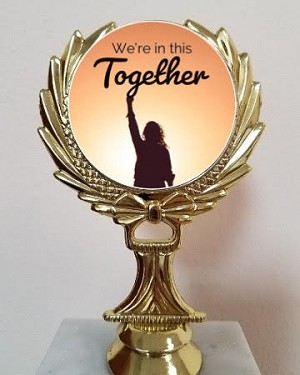 We're In This TogetherTrophy